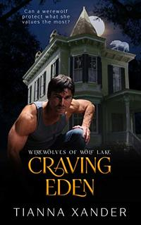Craving Eden : Extended Edition (Werewolves of Wolf Lake Book 1)