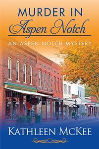 Murder in Aspen Notch (An Aspen Notch Mystery Book 1) - Published on Sep, 2019
