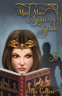 Mad Max & Sweet Sarah (Greek Mythology Fantasy Series Book 3)