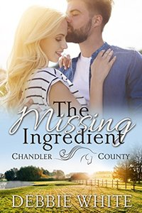 The Missing Ingredient (A Chandler County Novel)