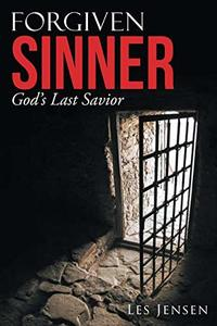 Forgiven Sinner: God's Last Savior