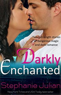 Darkly Enchanted (Two Complete Paranormal Romance Stories)