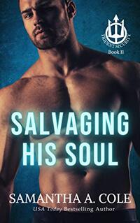 Salvaging His Soul: Trident Security Book 11