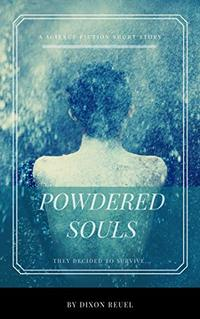 Powdered Souls, A Short Story: They Decided to Survive (Snow Sub Series Book 1)