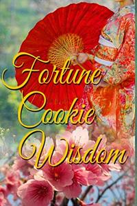 Fortune Cookie Wisdom: Journal (Fortune Cookie Journals)