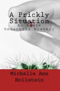 A Prickly Situation, An Aggie Underhill Mystery (A quirky, comical adventure): An Aggie Underhill Mystery
