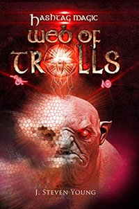 Web of Trolls (Hashtag Magic Book 3)