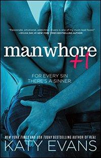Manwhore +1 (The Manwhore Series)