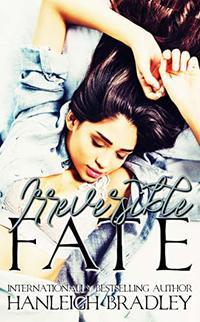 Irreversible Fate: Hanleigh's London (The Fate Series Book 3) - Published on Apr, 2019