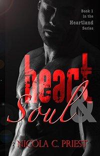 Heart & Soul (Heartland Series Book 1) - Published on Jul, 2014