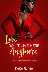Love Don't Live Here Anymore (Isabella Andrew Book Book 2) - Published on Jan, 2020