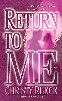 Return to Me: A Novel (Last Chance Rescue (Eternal Romance) Book 2) - Published on May, 2009