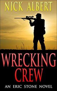 Wrecking crew: An Eric Stone Novel