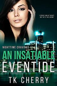 An Insatiable Eventide (Nighttime Cravings Book 3)