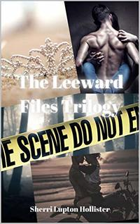 The Leeward Files Trilogy: The Leeward Files 1-3 - Published on Aug, 2020