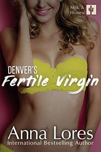 Denver's Fertile Virgin (Milk and Honey Book 7)