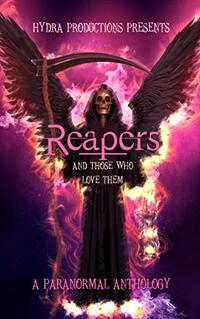 Reapers: And Those Who Love Them