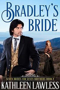 Bradley's Bride (Seven Brides for Seven Brothers Book 2) - Published on Jul, 2019