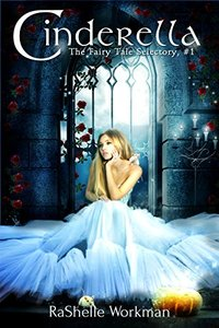 The Fairy Tale Selectory, #1: Cinderella