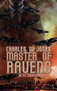 Master of Ravens: An Eli Thompson Thriller Book 2 - Published on Dec, 2019