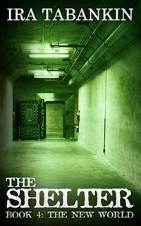 The Shelter, Book 4: The New World