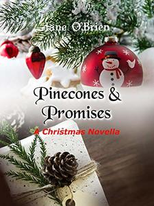 Pinecones and Promises: A Christmas Novella