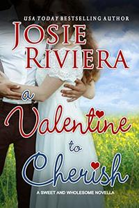 A Valentine To Cherish: : A Sweet and Wholesome Christian Novella (Cherish Series Book 3) - Published on Feb, 2019