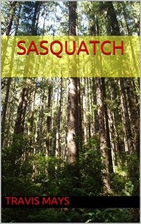Sasquatch (Free Nightmares Book 20) - Published on Apr, 2018