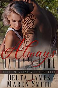 Always Daddy's Girl: A Rough Romance (Wild Mustang Security Firm Book 4) - Published on Apr, 2020