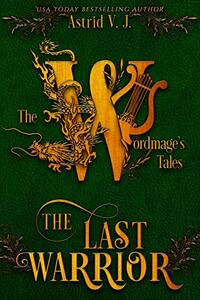 The Last Warrior (The Wordmage's Tales) - Published on Jun, 2021