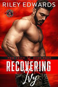 Recovering Ivy (Special Forces: Operation Alpha) (Red Team Book 4) - Published on Aug, 2018