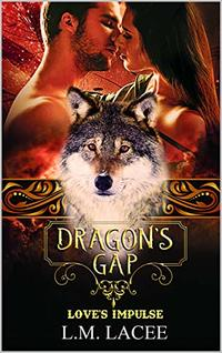Dragon's Gap A Novella: : Love's Impulse