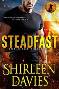 Steadfast (Eternal Brethren Military Romantic Suspense Book 1) - Published on Apr, 2019