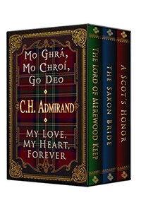 Mo Ghra, Mo Chroi, Go Deo: My Love, My Heart, Forever: Medieval Trilogy Bundled - Published on Jan, 2015