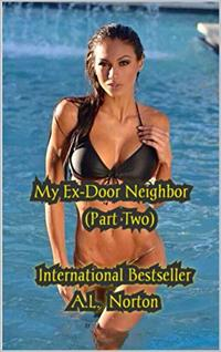 My Ex-Door Neighbor (Part Two)
