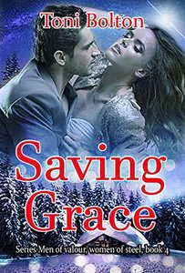 Saving Grace (Men of valour, women of steel Book 4) - Published on Jul, 2018