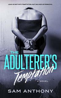 The Adulterer's Temptation: A Novel (The Adulterer Series Book 5)