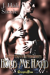 Hold Me Hard (Dirty Rotten Vampires 3)