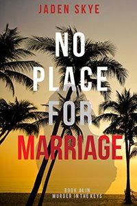 No Place for Marriage (Murder in the Keys—Book #4)