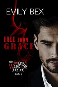 Fall From Grace: Book Four of The Medici Warrior Series - Published on Dec, 2020