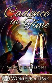 Cadence In Time: Only Time Will Tell (Women of Time Collection Book 9)