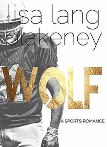Wolf: A Sports Romance (The Nighthawk Series Book 2)
