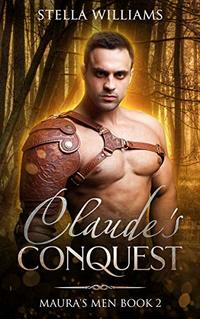 Claude's Conquest (Maura's Men Book 2)