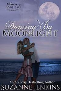 Dancing by Moonlight: Pam of Babylon #21 - Published on Nov, 2019