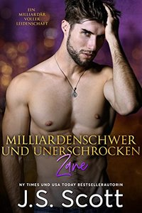 Milliardenschwer und unerschrocken ~ Zane: Ein Milliardär voller Leidenschaft, Buch 9 (German Edition) - Published on May, 2017
