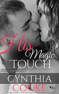 His Magic Touch (Bayou Magic Book 1)