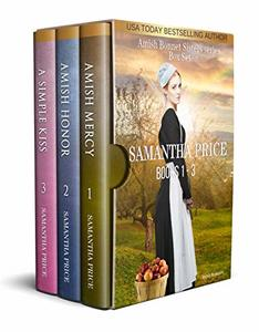 The Amish Bonnet Sisters series: Books 1 - 3 (Amish Mercy, Amish Honor, A Simple Kiss): Amish Romance (The Amish Bonnet Sisters Box Set)