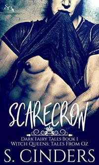 Scarecrow: Witch Queens: Tales from Oz (Dark Fairy Tales Book 1) - Published on Feb, 2018