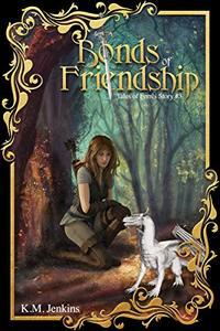 Bonds of Friendship (Tales of Ferrês Book 3) - Published on Nov, 2018