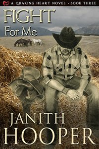 Fight For Me (A Quaking Heart Novel Book 3)
